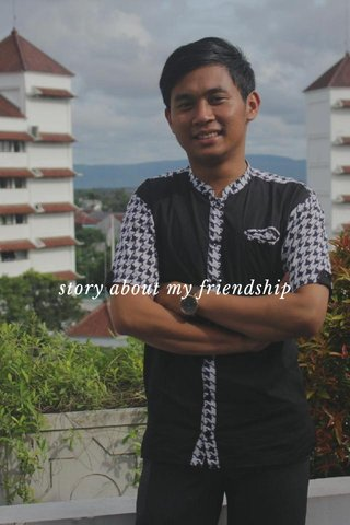 story about my friendship