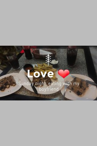 Love ❤ Sunday night, eating with my boyfriend