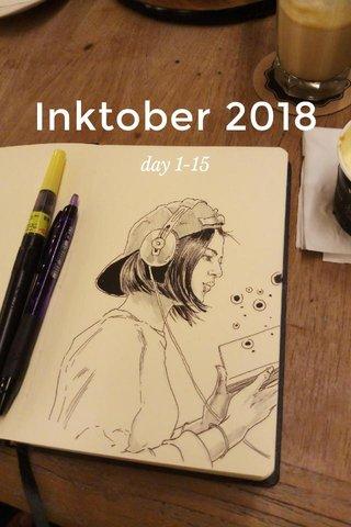 Inktober 2018 day 1-15