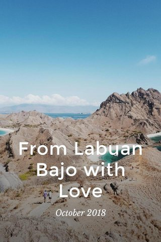 From Labuan Bajo with Love October 2018