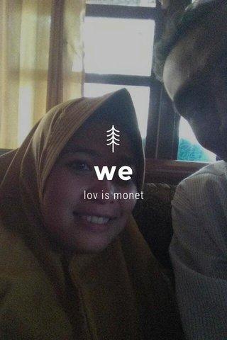 we lov is monet