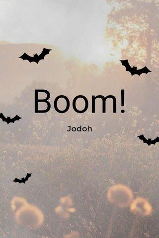 Boom! Jodoh