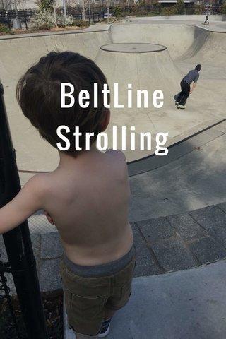 BeltLine Strolling