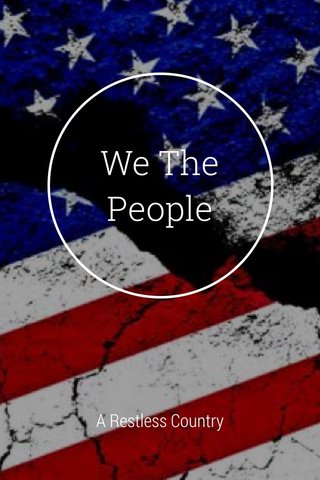 We The People A Restless Country