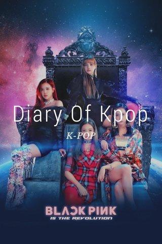 Diary Of Kpop K-POP