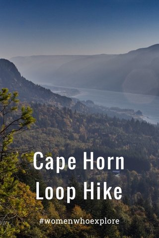 Cape Horn Loop Hike #womenwhoexplore