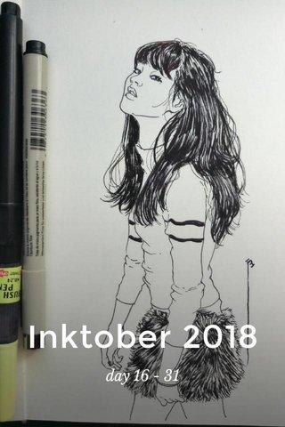Inktober 2018 day 16 - 31