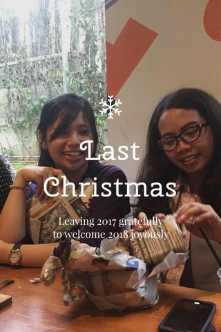 Last Christmas Leaving 2017 gratefully to welcome 2018 joyously