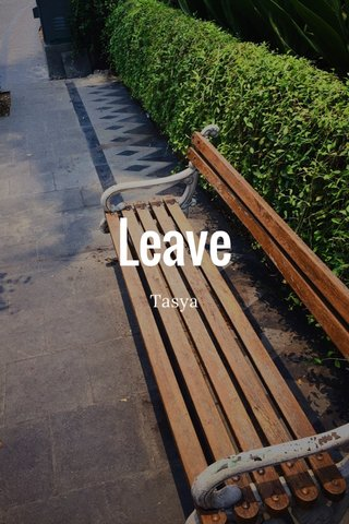 Leave Tasya