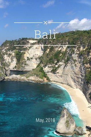 Bali May, 2018