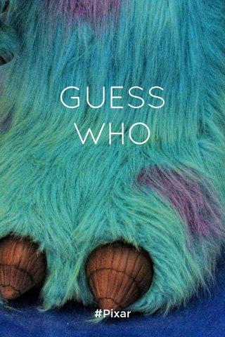 GUESS WHO #Pixar