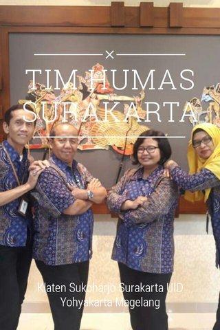 TIM HUMAS SURAKARTA Klaten Sukoharjo Surakarta UID Yohyakarta Magelang