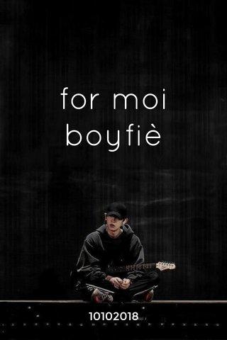 for moi boyfiè 10102018
