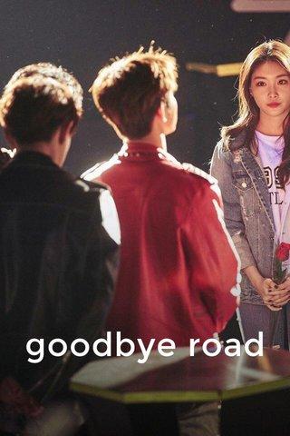 goodbye road