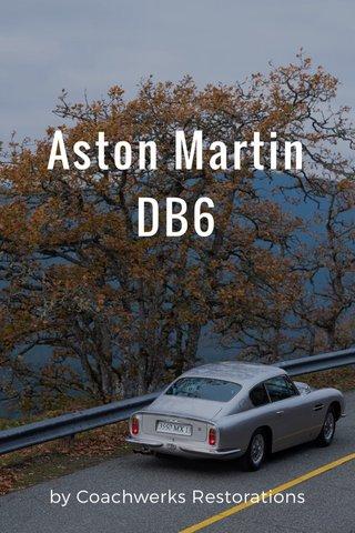 Aston Martin DB6 by Coachwerks Restorations