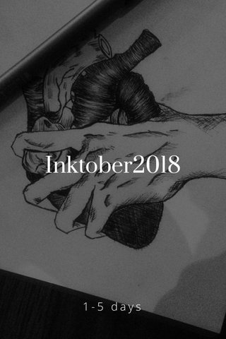 Inktober2018 1-5 days
