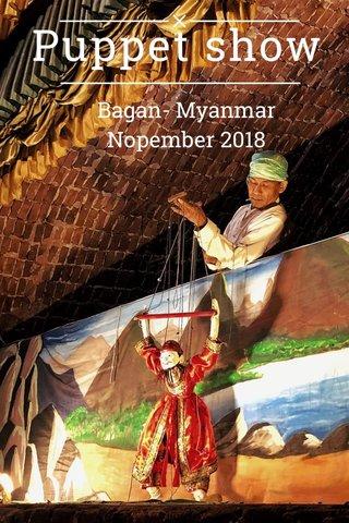 Puppet show Bagan- Myanmar Nopember 2018
