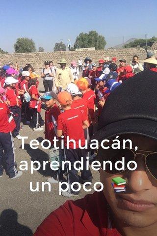 Teotihuacán, aprendiendo un poco 📚