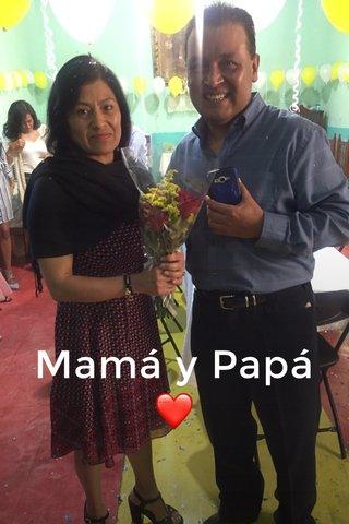 Mamá y Papá ❤️