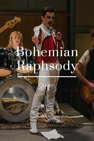 Bohemian Raphsody Queen