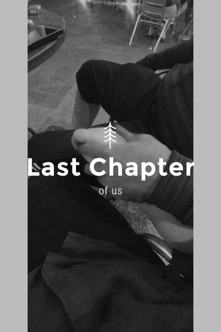 Last Chapter of us