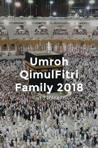 Umroh QimulFitri Family 2018 Part-2 MAKKAH
