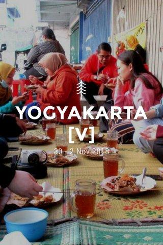 YOGYAKARTA [V] 30 - 2 Nov 2018