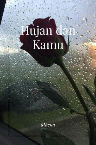Hujan dan Kamu athena
