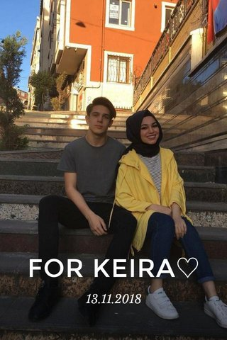 FOR KEIRA♡ 13.11.2018