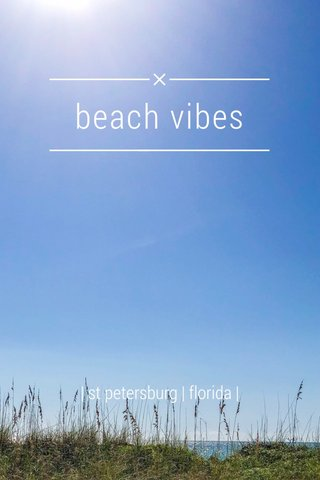 beach vibes | st petersburg | florida |