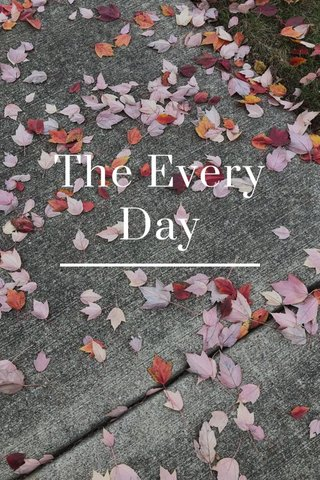 The Every Day