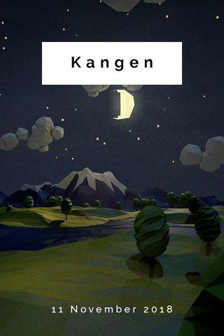 Kangen 11 November 2018