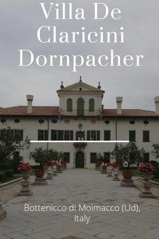 Villa De Claricini Dornpacher Bottenicco di Moimacco (Ud), Italy