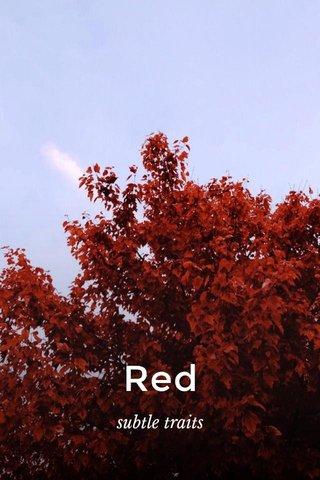 Red subtle traits