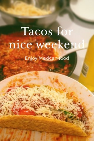 Tacos for nice weekend Enjoy Mexican food