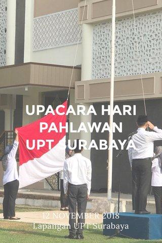 UPACARA HARI PAHLAWAN UPT SURABAYA 12 NOVEMBER 2018 Lapangan UPT Surabaya