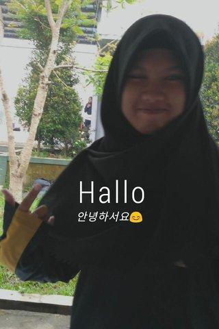 Hallo 안녕하서요😊
