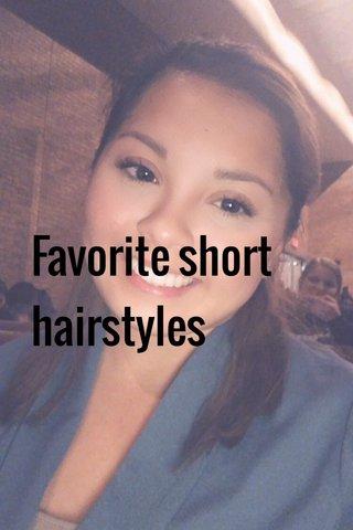 Favorite short hairstyles