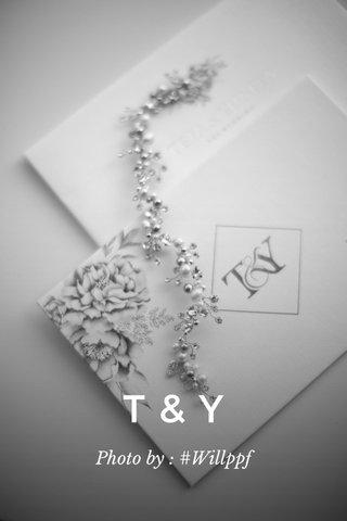 T&Y Photo by : #Willppf
