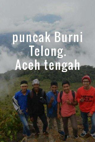 puncak Burni Telong. Aceh tengah