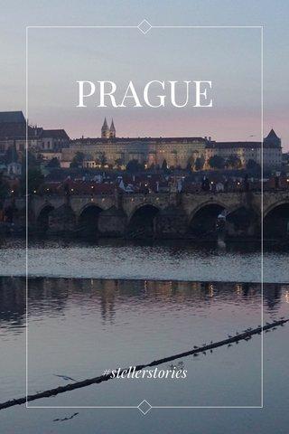 PRAGUE #stellerstories