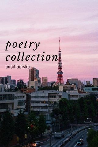 poetry collection ancilladiska