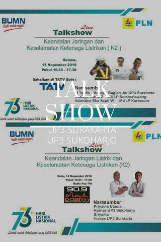 TALK SHOW UP3 SURAKARTA UP3 SUKOHARJO