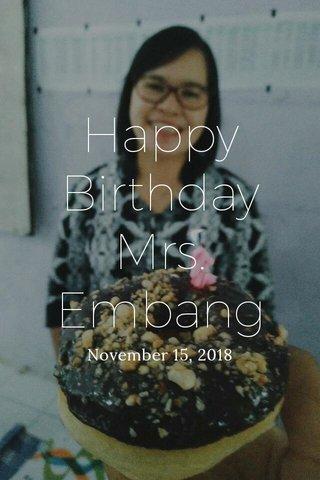 Happy Birthday Mrs. Embang November 15, 2018
