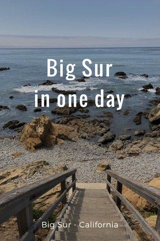 Big Sur in one day Big Sur - California
