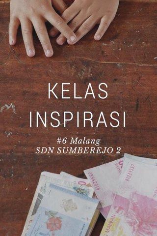 KELAS INSPIRASI #6 Malang SDN SUMBEREJO 2