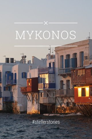 MYKONOS #stellerstories
