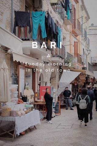 BARI Sunday morning in the old town
