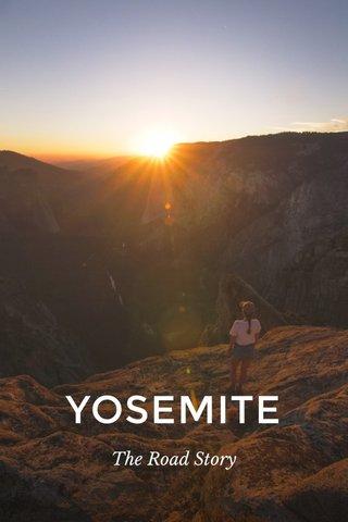YOSEMITE The Road Story