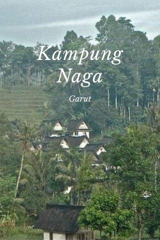 Kampung Naga Garut